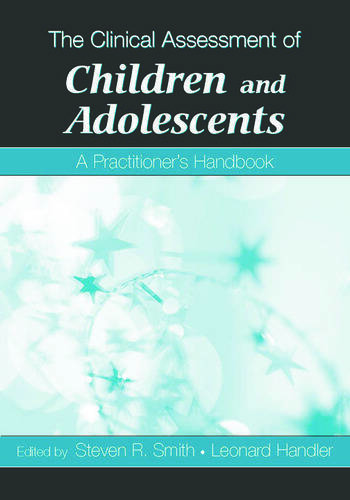 The Clinical Assessment of Children and Adolescents A Practitioner's Handbook book cover