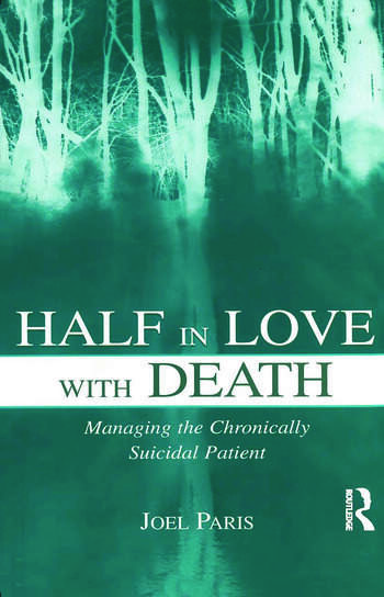 Half in Love With Death Managing the Chronically Suicidal Patient book cover