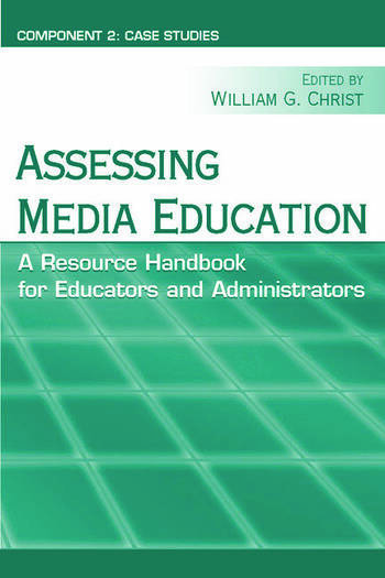 Assessing Media Education A Resource Handbook for Educators and Administrators: Component 2: Case Studies book cover