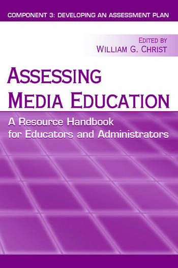 Assessing Media Education A Resource Handbook for Educators and Administrators: Component 3: Developing an Assessment Plan book cover