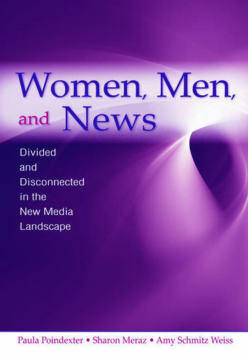 Women, Men and News Divided and Disconnected in the News Media Landscape book cover