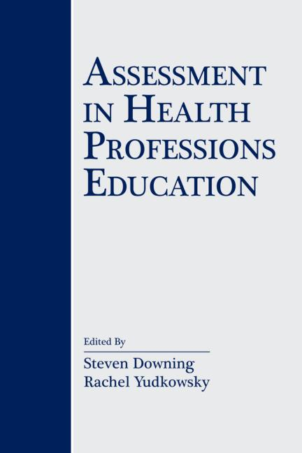 Assessment in Health Professions Education book cover