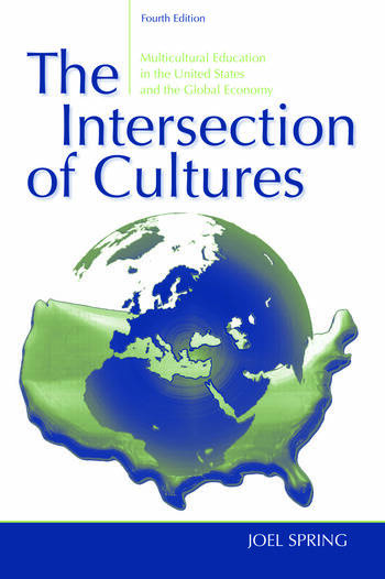 The Intersection of Cultures Multicultural Education in the United States and the Global Economy book cover
