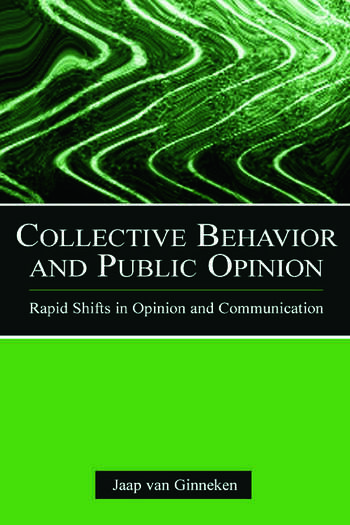 Collective Behavior and Public Opinion Rapid Shifts in Opinion and Communication book cover