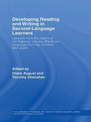Developing Reading and Writing in Second-Language Learners Lessons from the Report of the National Literacy Panel on Language-Minority Children and Youth. Published by Routledge for the American Association of Colleges for Teacher Education book cover