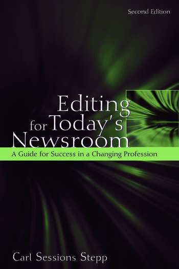 Editing for Today's Newsroom A Guide for Success in a Changing Profession book cover