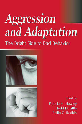 Aggression and Adaptation The Bright Side to Bad Behavior book cover