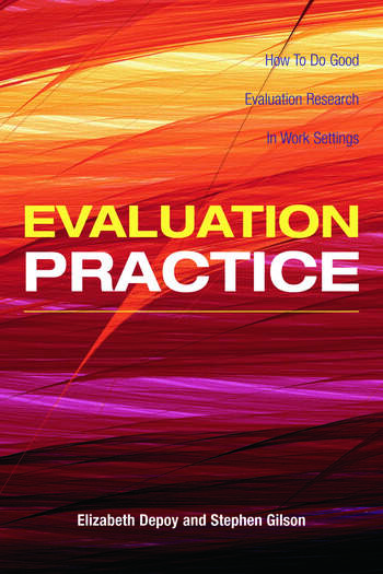 Evaluation Practice How To Do Good Evaluation Research In Work Settings book cover