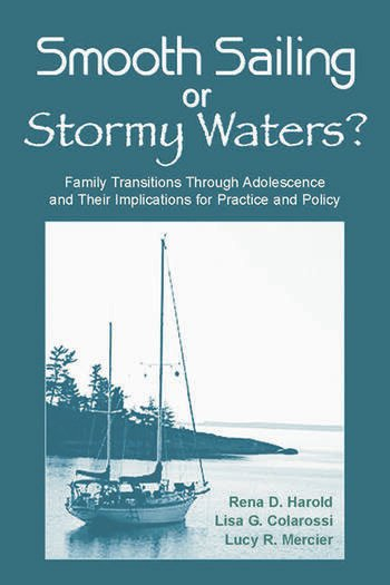 Smooth Sailing or Stormy Waters? Family Transitions Through Adolescence and Their Implications for Practice and Policy book cover