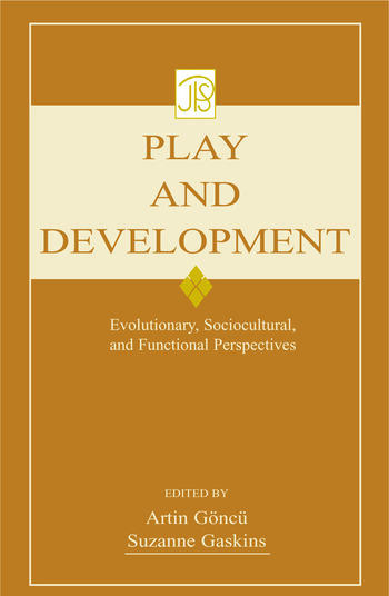 Play and Development Evolutionary, Sociocultural, and Functional Perspectives book cover