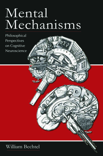 Mental Mechanisms Philosophical Perspectives on Cognitive Neuroscience book cover