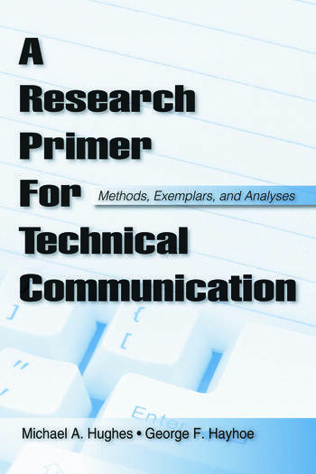 A Research Primer for Technical Communication Methods, Exemplars, and Analyses book cover