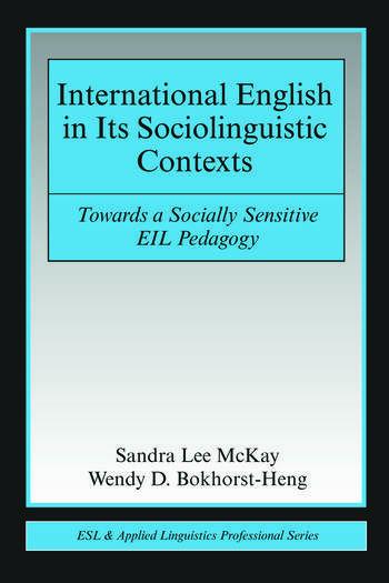 International English in Its Sociolinguistic Contexts Towards a Socially Sensitive EIL Pedagogy book cover