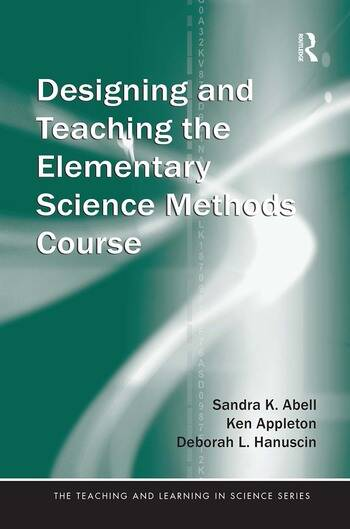 Designing and Teaching the Elementary Science Methods Course book cover