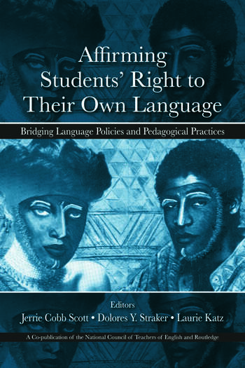 Affirming Students' Right to their Own Language Bridging Language Policies and Pedagogical Practices book cover
