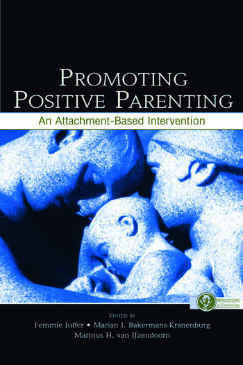 Promoting Positive Parenting An Attachment-Based Intervention book cover