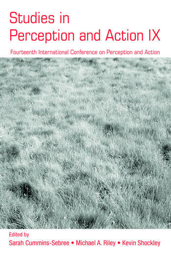Studies in Perception and Action IX Fourteenth International Conference on Perception and Action book cover