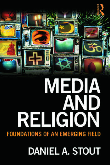 Media and Religion Foundations of an Emerging Field book cover