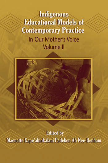 Indigenous Educational Models for Contemporary Practice In Our Mother's Voice, Volume II book cover