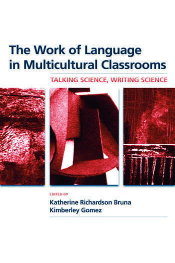 The Work of Language in Multicultural Classrooms Talking Science, Writing Science book cover