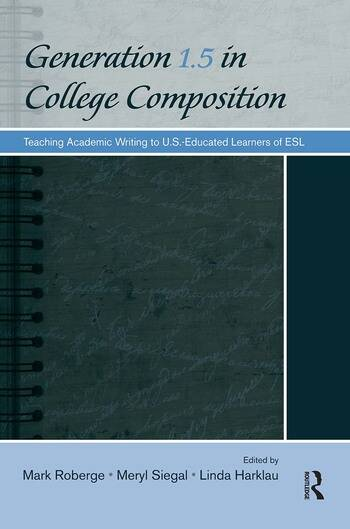 Generation 1.5 in College Composition Teaching Academic Writing to U.S.-Educated Learners of ESL book cover