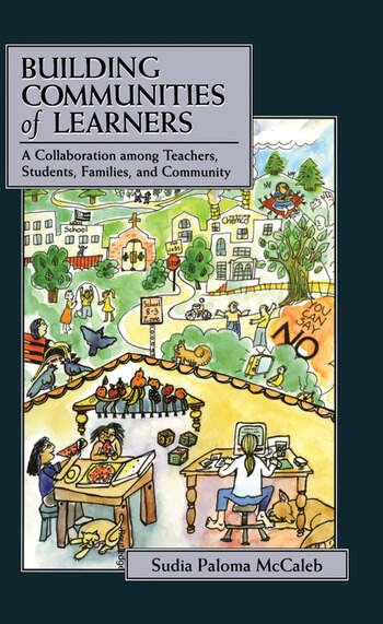Building Communities of Learners A Collaboration Among Teachers, Students, Families, and Community book cover