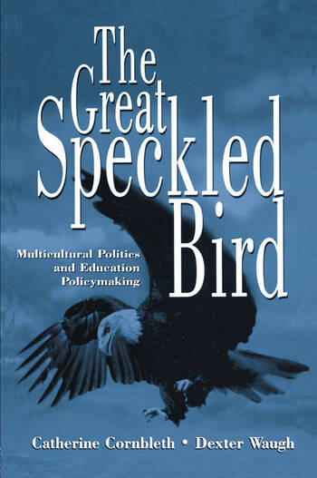 The Great Speckled Bird Multicultural Politics and Education Policymaking book cover