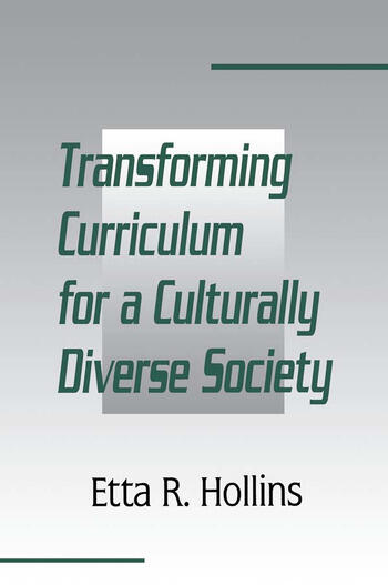 Transforming Curriculum for A Culturally Diverse Society book cover