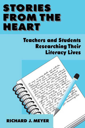 Stories From the Heart Teachers and Students Researching their Literacy Lives book cover