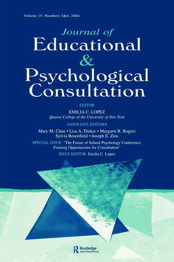 The Future of School Psychology Conference Framing Opportunties for Consultation: A Special Double Issue of the Journal of Educational and Psychological Consultation book cover