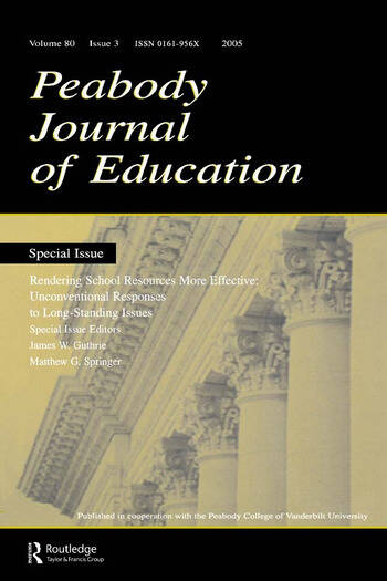 Rendering School Resources More Effective Unconventional Reponses To Long-standing Issues:a Special Issue of the peabody Journal of Education book cover