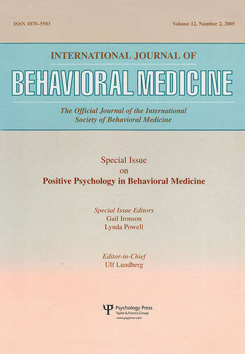 An Exploration of the Health Benefits of Factors That Help Us to Thrive A Special Issue of the International Journal of Behavioral Medicine book cover