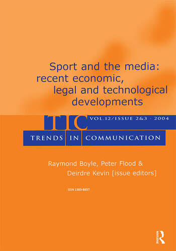 Sport and the Media Recent Economic, Legal, and Technological Developments:a Special Double Issue of trends in Communication book cover