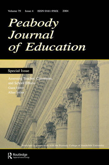 Assessing Teacher, Classroom, and School Effects A Special Issue of the Peabody Journal of Education book cover