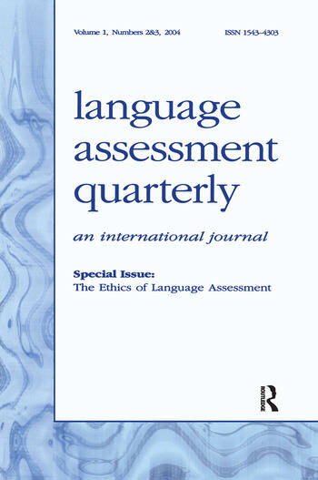 The Ethics of Language Assessment A Special Double Issue of language Assessment Quarterly book cover