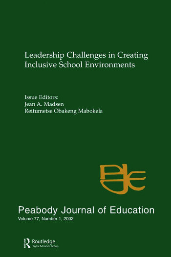 Leadership Challenges in Creating inclusive School Environments A Special Issue of peabody Journal of Education book cover