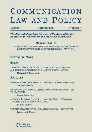 Siebert's Second Proposition in the Twenty-first Century Society, Government and Free Expression After 9/11:a Special Issue of communication Law and Policy book cover
