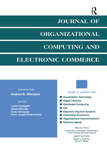 Advances on information Technologies in the Financial Services industry A Special Issue of the journal of Organizational Computing and Electronic Commerce book cover
