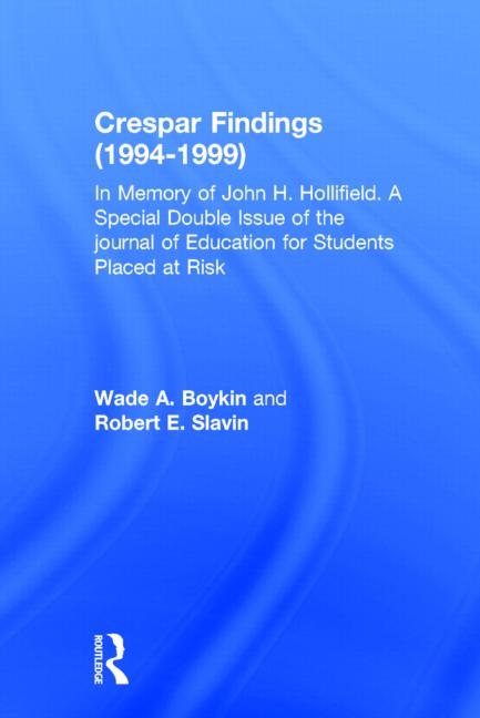 Crespar Findings (1994-1999) In Memory of John H. Hollifield. A Special Double Issue of the journal of Education for Students Placed at Risk book cover