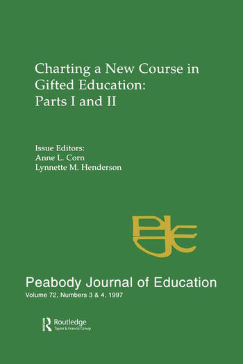 Charting A New Course in Gifted Education Parts I and Ii. A Special Double Issue of the peabody Journal of Education book cover