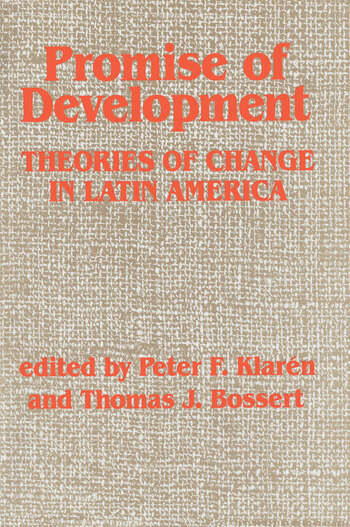 Promise Of Development Theories Of Change In Latin America book cover