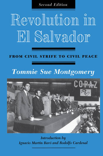 Revolution In El Salvador From Civil Strife To Civil Peace, Second Edition book cover