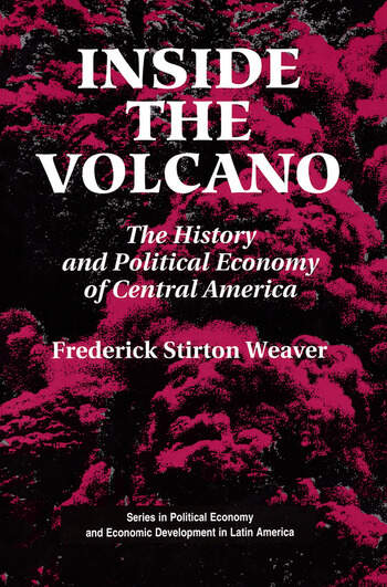 Inside The Volcano The History And Political Economy Of Central America book cover