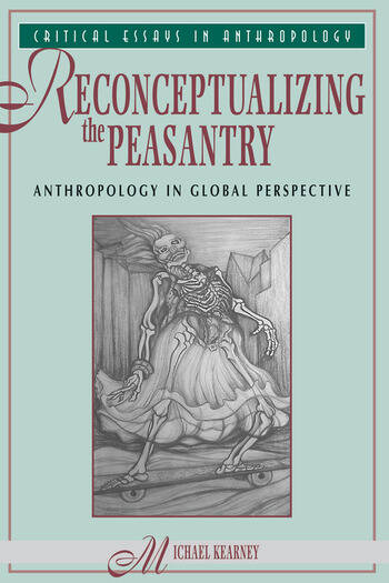 Reconceptualizing The Peasantry Anthropology In Global Perspective book cover