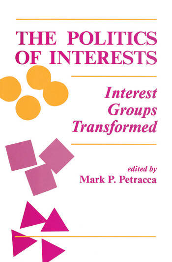 The Politics Of Interests Interest Groups Transformed book cover