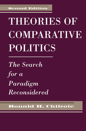 Theories Of Comparative Politics The Search For A Paradigm Reconsidered, Second Edition book cover