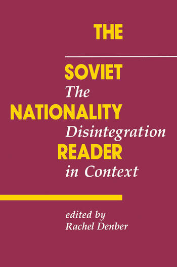 The Soviet Nationality Reader The Disintegration In Context book cover