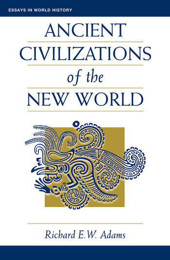 Ancient Civilizations Of The New World book cover