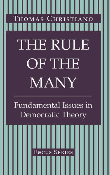 The Rule Of The Many Fundamental Issues In Democratic Theory book cover