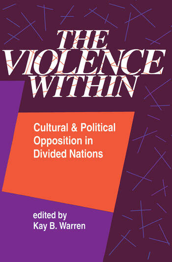 The Violence Within Cultural And Political Opposition In Divided Nations book cover